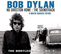 No Direction Home: The Soundtrack (The Bootleg Series Vol. 7) by Bob Dylan (2005-08-30)