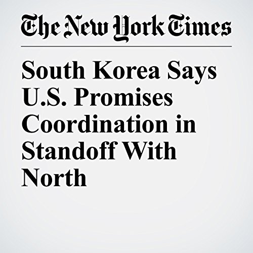 South Korea Says U.S. Promises Coordination in Standoff With North copertina