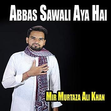 Abbas Sawali Aya Hai