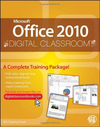 Microsoft Office 2010 Digital Classroom, (Book and Video Training)