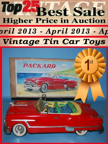 Top25 Best Sale Higher Price in Auction - April 2013 - Vintage Car Tin Toys (English Edition)