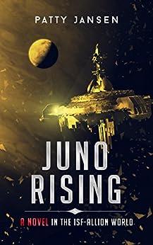 Juno Rising (ISF-Allion) by [Patty Jansen]
