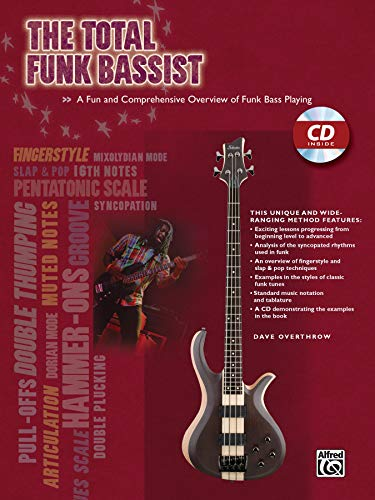 The Total Funk Bassist: A Fun and Comprehensive Overview of Funk Bass Playing, Book & CD (Total Series) (Total Bassist)
