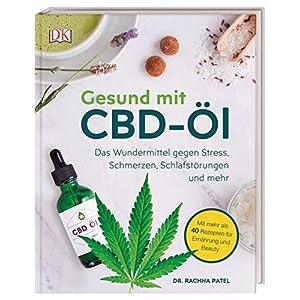 Gesund mit CBD-Öl: Das Wundermittel gegen Stress, Schmerzen, Schlafstörungen und mehr.