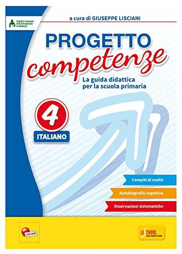 Progetto competenze. La guida didattica per la scuola primaria. Italiano (Vol. 4)