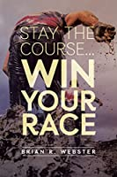 Stay the Course...Win Your Race