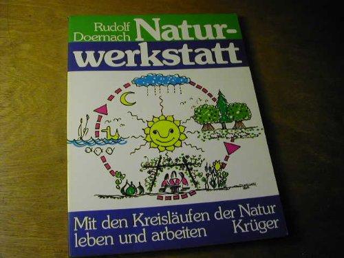 Naturwerkstatt. Mit den Kreisläufen der Natur leben und arbeiten