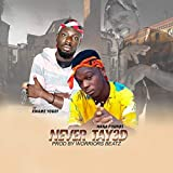 Never Tayed (feat. Kwame Yogot)