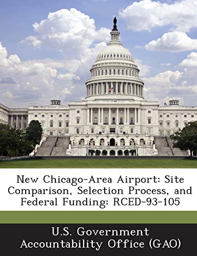 New Chicago-Area Airport: Site Comparison, Selection Process, and Federal Funding: Rced-93-105
