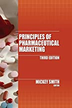 Best principles of pharmaceutical marketing mickey smith Reviews
