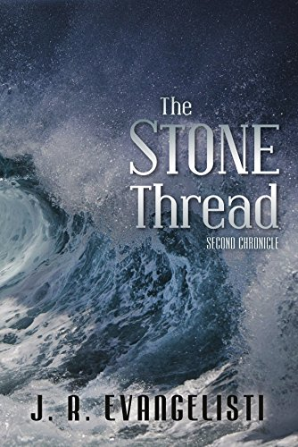 Book: The Stone Thread: Second Chronicle by J. R. Evangelisti