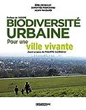 Biodiversité urbaine, pour une ville vivante - Préface de l'Ademe. Avant propos de Philippe Clergeau