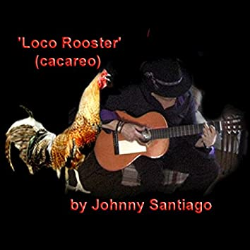 Loco Rooster (Cacareo) - Single