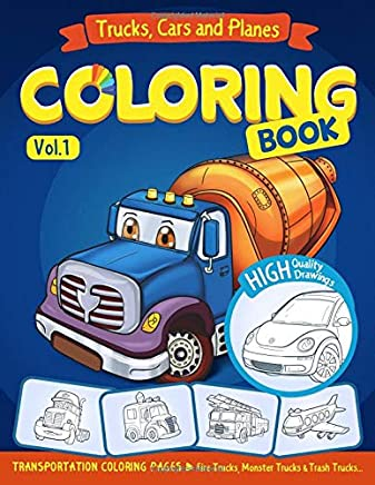Trucks, Planes and Cars Coloring Book: Cars Coloring Book for Kids - Activity Pages for Preschooler: Volume 1