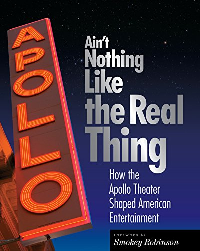 Compare Textbook Prices for Ain't Nothing Like the Real Thing: The Apollo Theater and American Entertainment Illustrated Edition ISBN 9781588342690 by Carlin, Richard,Conwill, Kinshasha Holman,Robinson, Smokey