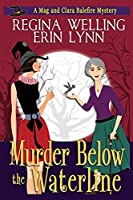 Murder Below the Waterline: A Cozy Witch Mystery: Large Print (The Mag and Clara Balefire Mysteries)