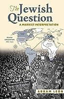 The Jewish Question: A Marxist Interpretation