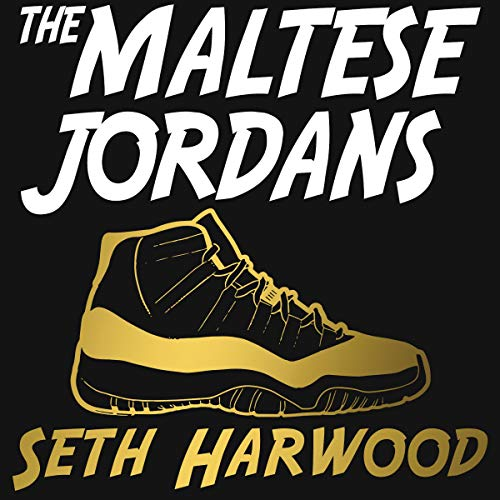 The Maltese Jordans: The Worldwide Hunt for the Grail of All Grails audiobook cover art