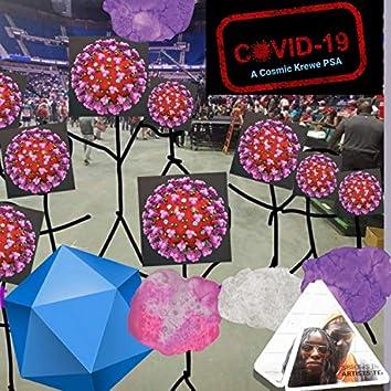 Covid-19 (Cosmic Krewe PSA)