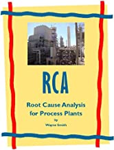 Root Cause Analysis for Process Plants (Process Plant Maintenance Book 1)