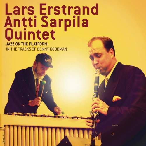 Lars Erstrand Antti Sarpila Quintet - Jazz On The Platform