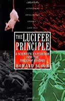 The Lucifer Principle: A Scientific Expedition into the Forces of History by Howard K. Bloom(1997-03-13)