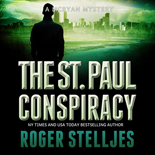 The St. Paul Conspiracy     McRyan Mystery Series, Book 2              By:                                                                                                                                 Roger Stelljes                               Narrated by:                                                                                                                                 Johnny Peppers                      Length: 11 hrs and 47 mins     256 ratings     Overall 4.1