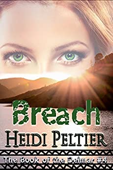 Breach (The Book of the Delmar 4) by [Heidi Peltier]