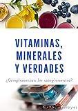 Vitaminas, minerales y verdades: ¿Complementan los complementos?