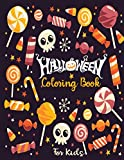 Halloween Coloring Book for Kids: A Collection of Coloring Pages with Cute Spooky Scary Things Such as Jack-o-Lanterns, Ghosts, Witches, Haunted Houses and More
