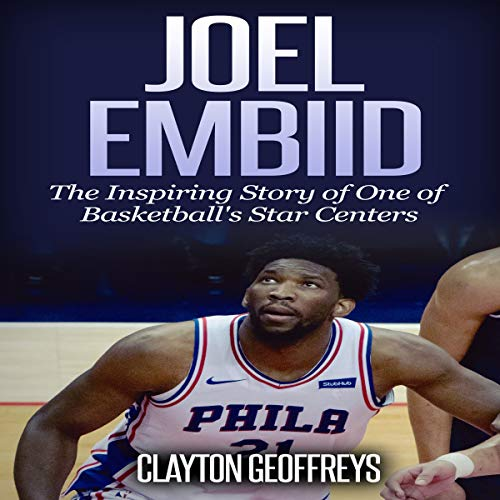 『Joel Embiid: The Inspiring Story of One of Basketball's Star Centers』のカバーアート