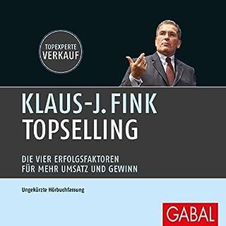 TopSelling: Die vier Erfolgsfaktoren für mehr Umsatz und Gewinn                   Autor:                                                                                                                                 Klaus-J. Fink                               Sprecher:                                                                                                                                 Heiko Grauel,                                                                                        Gabi Franke                      Spieldauer: 4 Std. und 59 Min.     17 Bewertungen     Gesamt 4,6