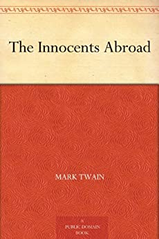 The Innocents Abroad by [Mark Twain]