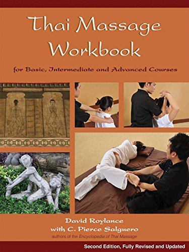 Compare Textbook Prices for Thai Massage Workbook: For Basic, Intermediate, and Advanced Courses 2nd Edition, Revised Edition ISBN 8601406460690 by Roylance, David,Salguero PhD, C. Pierce