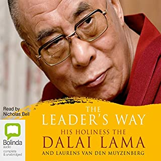 The Leader's Way                    By:                                                                                                                                 His Holiness the Dalai Lama,                                                                                        Laurens van den Muyzenburg                               Narrated by:                                                                                                                                 Nicholas Bell                      Length: 5 hrs and 13 mins     26 ratings     Overall 4.1