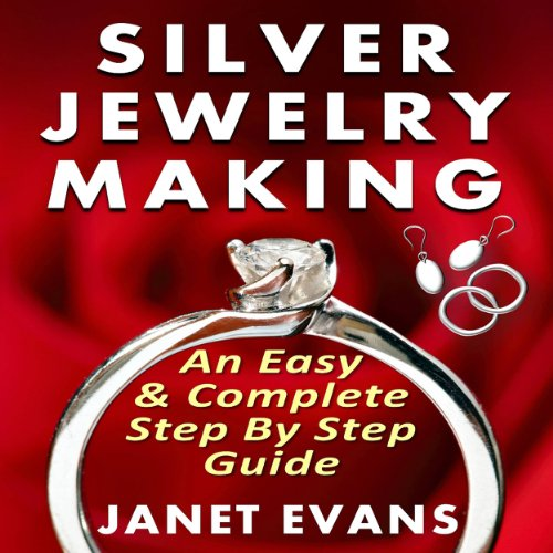 Silver Jewelry Making     An Easy & Complete Step by Step Guide              By:                                                                                                                                 Janet Evans                               Narrated by:                                                                                                                                 Christine Padovan                      Length: 1 hr and 19 mins     Not rated yet     Overall 0.0