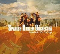 SPANISH HARLEM ORCHESTRA/UNITED WE SWIN by Spanish Harlem Orchestra