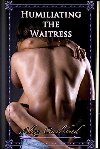 Humiliating the Waitress: Anna\'s Education Continues (English Edition)