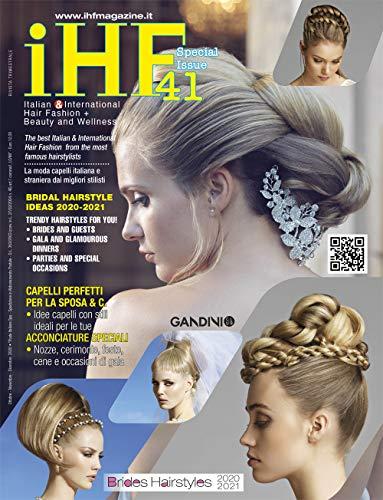 Italian & International Hair Fashion: iHF magazine no. 41 - Brides Hairstyles (iHF magazine - english edition)