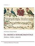 La musica rinascimentale. Storia, teorie, analisi