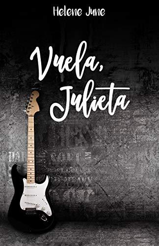"Vuela Julieta: Libro 2 trilogía romántica ""Julieta"""