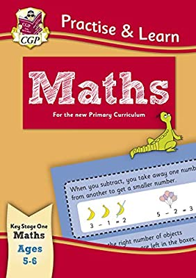New Curriculum Practise & Learn: Maths for Ages 5-6 (CGP KS1 Practise & Learn) from Coordination Group Publications Ltd (CGP)