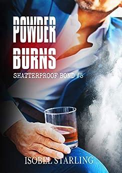 Powder Burns (Shatterproof Bond Book 5) by [Isobel Starling, Gary Furlong]
