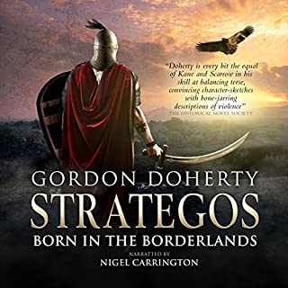 Strategos     Born in the Borderlands, Strategos 1              By:                                                                                                                                 Gordon Doherty                               Narrated by:                                                                                                                                 Nigel Carrington                      Length: 12 hrs and 26 mins     61 ratings     Overall 4.3