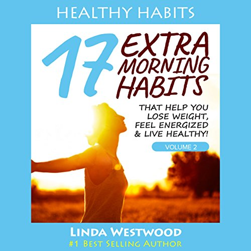 Healthy Habits, Book 2     17 EXTRA Morning Habits That Help You Lose Weight, Feel Energized & Live Healthy!              By:                                                                                                                                 Linda Westwood                               Narrated by:                                                                                                                                 Claire Heffron                      Length: 2 hrs and 4 mins     Not rated yet     Overall 0.0