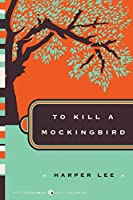 To Kill a Mockingbird (Harper Perennial Deluxe Editions)