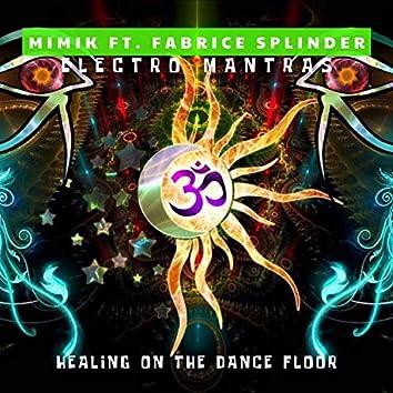 Electro mantras (Healing on the dance floor)