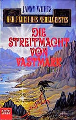 Die Streitmacht von Vastmark. Der Fluch des Nebelgeistes, Bd. 5 (Fantasy. Bastei Lübbe Taschenbücher)