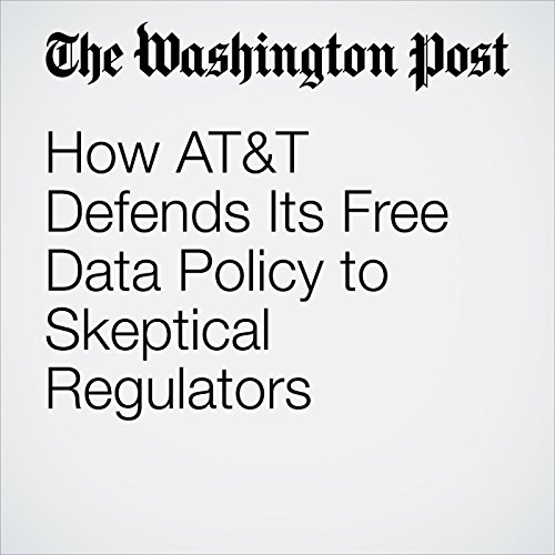 How AT&T Defends Its Free Data Policy to Skeptical Regulators audiobook cover art