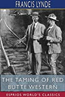 The Taming of Red Butte Western (Esprios Classics)